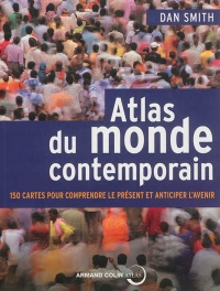 Atlas du monde contemporain :150 cartes pour comprendre... - Dan Smith