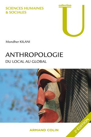 Vignette du livre Anthropologie: du local au global 2e Ed. - Mondher Kilani