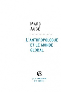 Vignette du livre Anthropologue et le monde global(L')