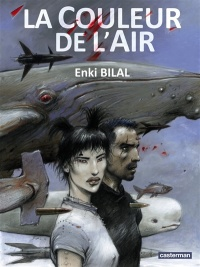 La couleur de l'air - Enki Bilal