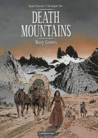 Vignette du livre Death Mountains T.1: Mary Graves - Daniel Brecht, Christophe Bec