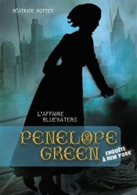 Vignette du livre Penelope Green T.2: L'affaire Bluewaters: enquête à New York