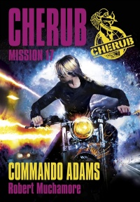 Cherub T.17 : Commando Adams - Robert Muchamore