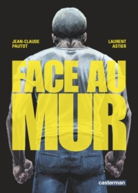 Face au mur T.1, Laurent Astier