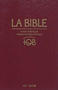 La Bible TOB: notes intégrales, traduction oecuménique