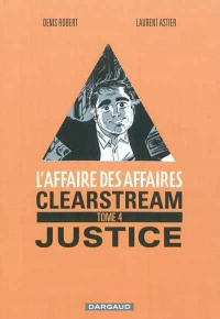Vignette du livre L'affaire des affaires T.4 : Clearstream: justice