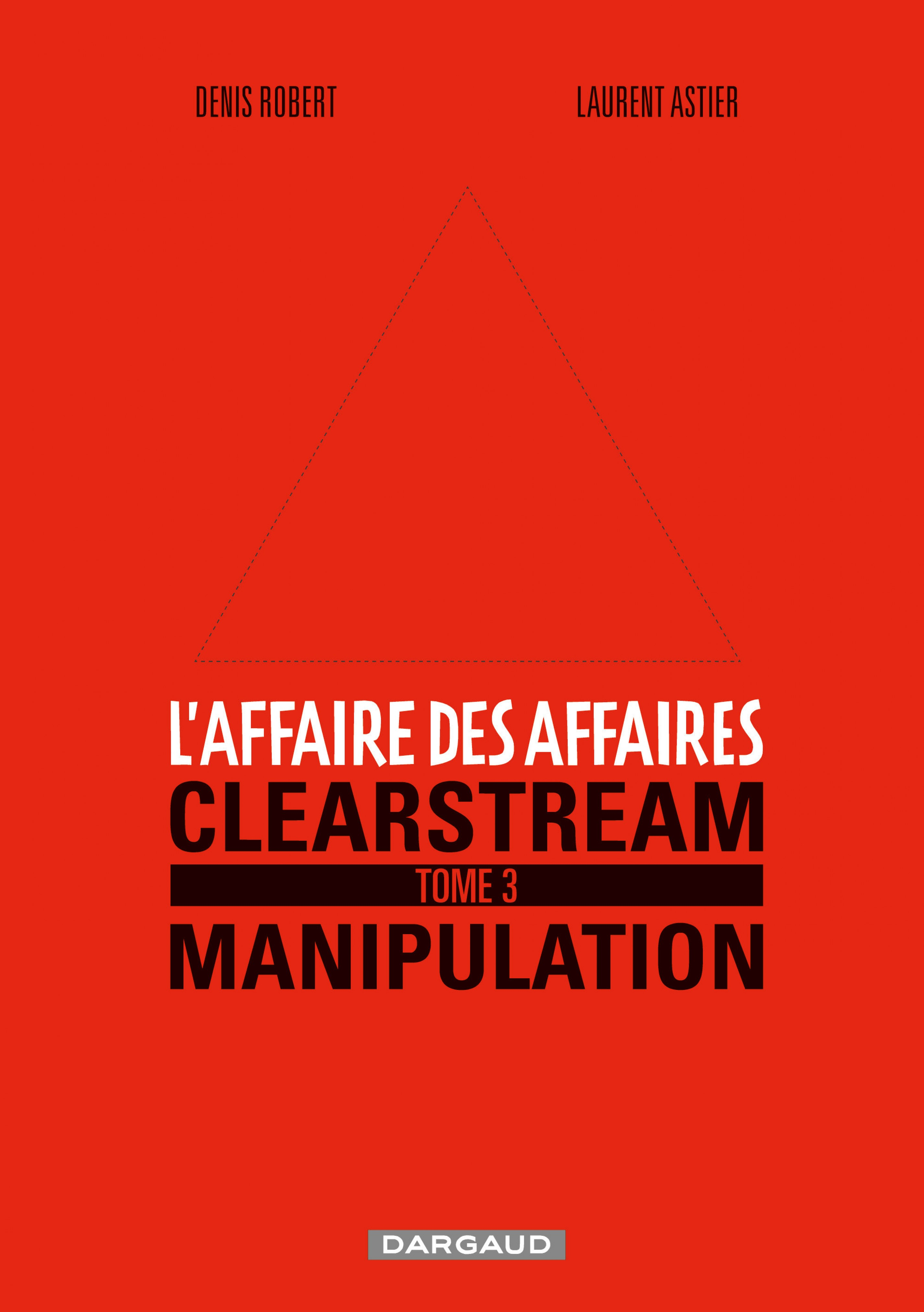 Vignette du livre L'affaire des affaires - Tome 3 - Clearstream manipulation