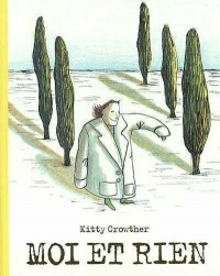 Moi et Rien - Kitty Crowther