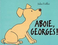Aboie, Georges! - JULES FEIFFER