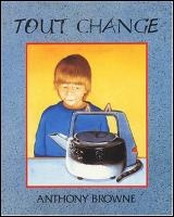 Tout Change - Anthony Browne
