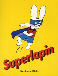 Superlapin - Stephanie Blake