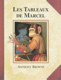 Tableaux de Marcel (Les) - Anthony Browne