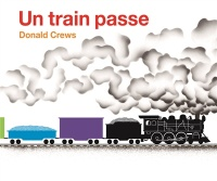 Vignette du livre Un train passe - Donald Crews
