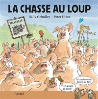 La chasse au loup - Sally Grindley, Peter Utton
