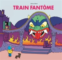 Train fantôme - Adrien Albert