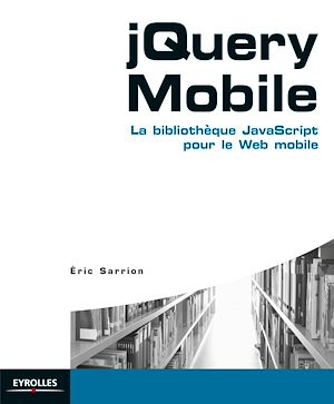 Vignette du livre jQuery Mobile La bibliothèque JavaScript... - Éric Sarrion