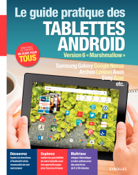Vignette du livre Le guide pratique des tablettes Android. Version 6 Marshmallow