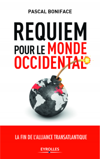 Requiem pour le monde occidental : relever le défi Trump - Pascal Boniface