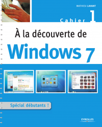 A la découverte de Windows 7 - Mathieu Lavant