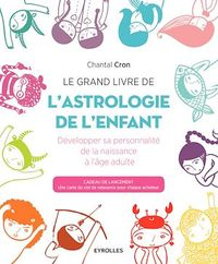 Le grand livre de l'astrologie de l'enfant - Chantal Cron