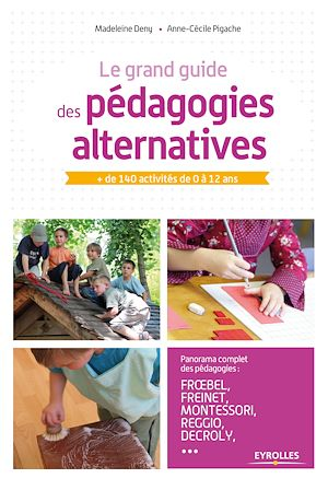 Vignette du livre Le grand guide des pédagogies alternatives: Froebel, Montessori..