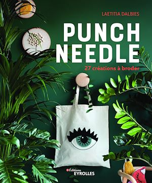 Punch Needle : 27 créations à broder - Laetitia Dalbies