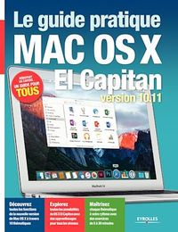 Vignette du livre Le guide pratique Mac OS X El Capitan.Version 10.11 - Fabrice Neuman