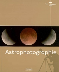 Astrophotographie - Thierry Legault