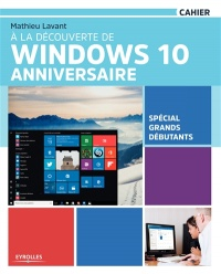 A la découverte de Windows 10 Anniversaire - Mathieu Lavant