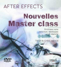 Vignette du livre After Effects : Nouvelles Master Class - Trish & Meyer Chris Meyer