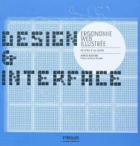 Vignette du livre Design et interface :Ergonomie Web illustrée 60 sites à la loupe