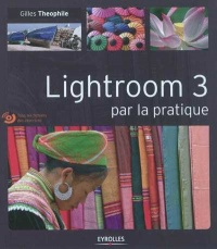 Vignette du livre Lightroom 3 par la pratique (+ CD)