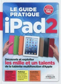 Le guide pratique iPad 2 - Fabrice Neuman