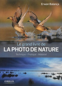 Vignette du livre Grand livre de la photo de nature (Le) - Erwan Balança