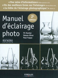 Vignette du livre Manuel d'éclairage photo (2e édition) - Fil Hunter, Steven Biver, Paul Fuqua