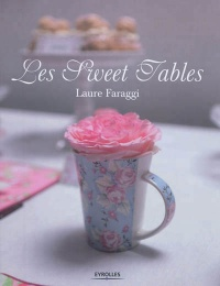 Sweet tables (Les) - Laure Faraggi