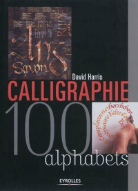 Calligraphie: 100 alphabets - David Harris