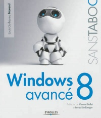 Vignette du livre Windows 8 avancé - Louis-Guillaume Morand, Vincent Bellet, Lucas Riedberger
