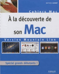 Vignette du livre A la découverte de son Mac (version Mountain Lion) - Mathieu Lavant