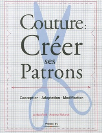 Couture: Créer ses patrons- Conception-Adaptation-Modification, Andrew Richards