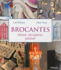 Vignette du livre Brocantes: chiner, récupérer, patiner - Marie Aroq, Lisa Williams