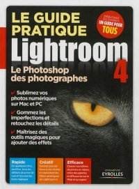 Vignette du livre Guide pratique Lightroom 4 (Le): Le photoshop des photographes