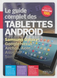 Guide complet des tablettes android (Le) - Fabrice Neuman