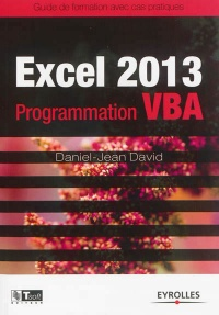 Excel 2013: programmation VBA - Daniel-Jean David