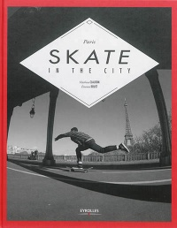 Vignette du livre Paris skate in the city