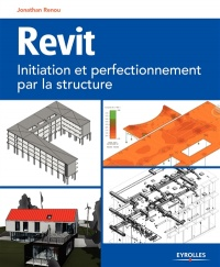Vignette du livre Revit: initiation et perfectionnement par la structure - Jonathan Renou