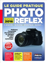 Vignette du livre Le guide pratique photo reflex:Canon, Nikon, Pentax, Sony