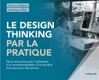 Le design thinking par la pratique, Véronique Hillen