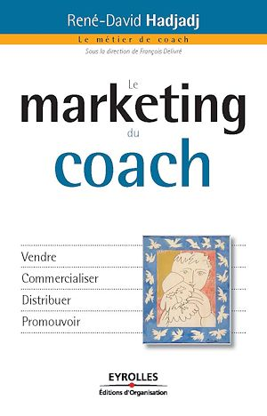 Vignette du livre Marketing du coach(Le) - René-David Hadjadj