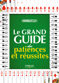 Grand guide des patiences et réussites (Le) - Maguy Ly